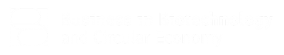 Business in Biotechnology and Circular Economy
